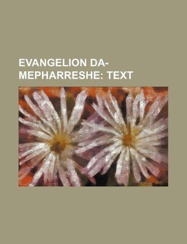 Evangelion Da-mepharreshe;  Text