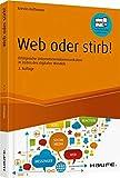 Web oder stirb!: Erfolgreiche Unternehmenskommunikation in Zeiten des digitalen Wandels