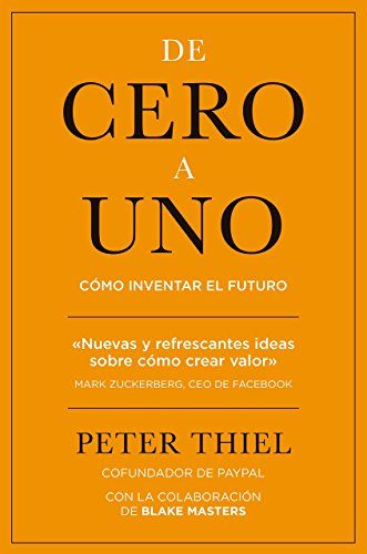 De Cero A Uno (MANAGEMENT) de Peter Thiel (10 feb 2015) Tapa blanda