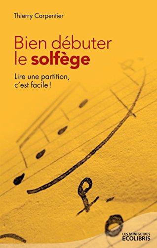 Bien débuter le solfège (Les miniGuides Ecolibris) par Thierry Carpentier