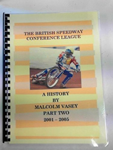 The British Speedway Conference League, a history, part two 2001-2005