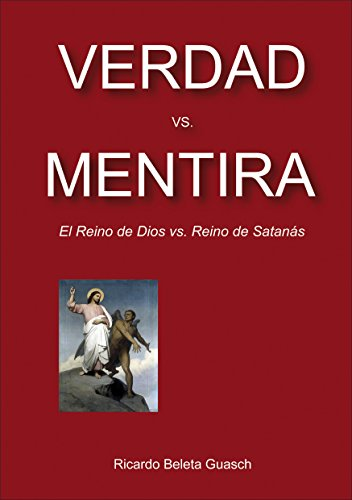 VERDAD vs. MENTIRA: El Reino de Dios vs. Reino de Satanás