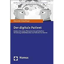 Der digitale Patient: Analyse eines neuen Phänomens der partizipativen Vernetzung und Kollaboration von Patienten im Internet