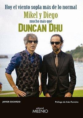 Hoy el viento sopla mas de lo normal: Mikel y Diego, mucho mas que Duncan Dhu (Musica) por Javier Escorzo epub
