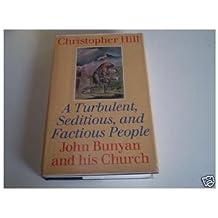 Turbulent, Seditious and Factious People: John Bunyan and His Church, 1628-88