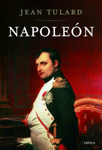 Napoleón (Serie Mayor (critica)) por Jean Tulard