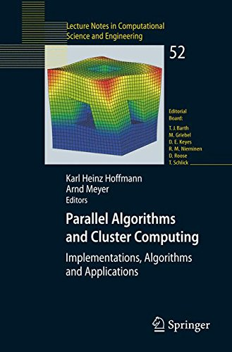 Parallel Algorithms and Cluster Computing: Implementations, Algorithms and Applications (Lecture Notes in Computational Science and Engineering)