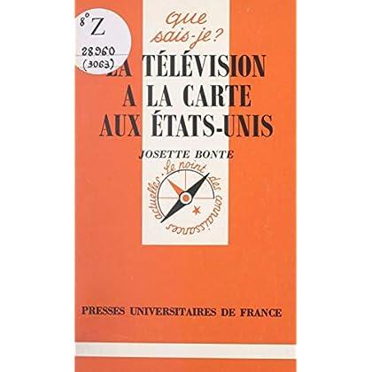 La télévision à la carte aux États-Unis (Que sais-je ? t. 3063)