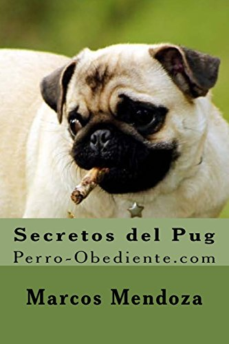 Secretos del Pug: Perro-Obediente.com