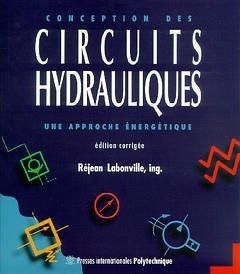 CONCEPTION DES CIRCUITS HYDRAULIQUES UNE APPROCHE ENERGETIQUE par Labonville