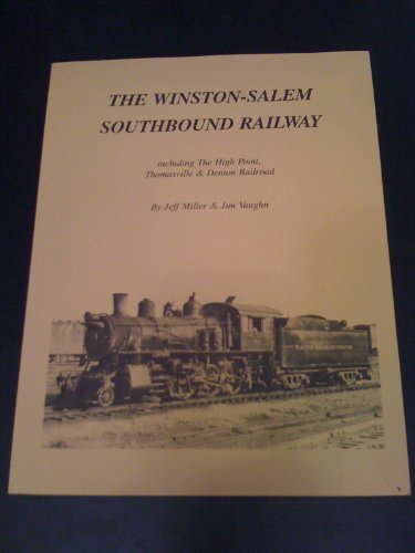 the-winston-salem-southbound-railway-including-the-high-point-thomasville-denton-railroad