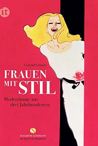 Frauen mit Stil: Modeträume aus drei Jahrhunderten (insel taschenbuch) (Insel-bekleidung)