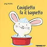 Coniglietto fa il bagnetto. Ediz. a colori