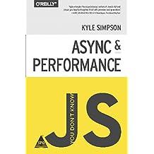 You Don't Know JS: Async & Performance [Paperback] [Jan 01, 2015] Kyle Simpson