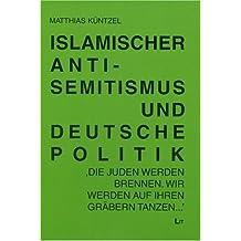 """Islamischer Antisemitismus und deutsche Politik: """"Heimliches Einverständnis""""?"""