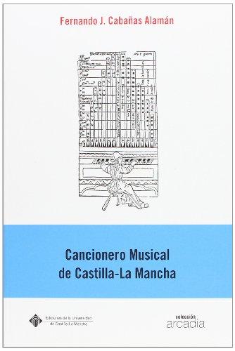 Cancionero musical de Castilla-la Mancha (ARCADIA) por Fernando Cabañas Alamán
