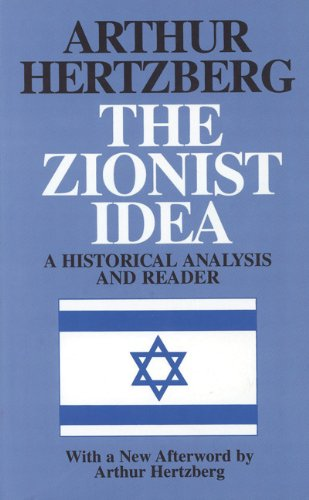 The Zionist Idea: A Historical Analysis and Reader (English Edition)