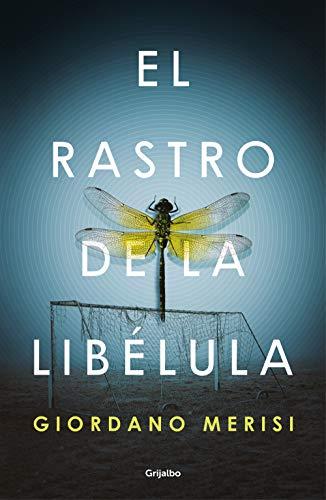 El rastro de la libélula de Giordano Merisi