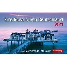 Eine Reise durch Deutschland 2011: 365 faszinierende Fotografien
