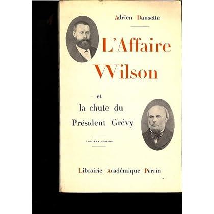 L'affaire wilson et la chute du président Grévy