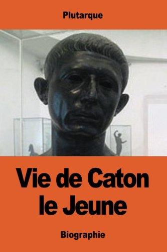 Vie de Caton le Jeune par Plutarque