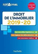 Top'Actuel Droit De L'Immobilier 2019-2020 de Sophie Bettini