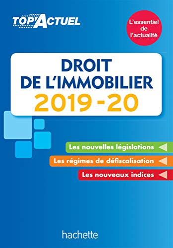 Top'Actuel Droit De L'Immobilier 2019-2020 par  Sophie Bettini, Serge Bettini