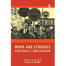 Work and Struggle: Voices from U.S. Labor Radicalism (2010-12-10)