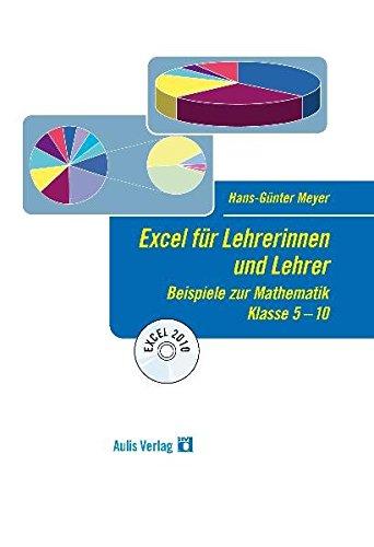 Mathematik allgemein: Excel für Lehrerinnen und Lehrer; Beispiele zur Mathematik; Klasse 5-10