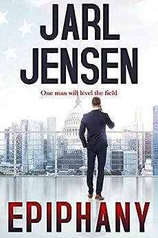 EPIPHANY: One Man Will Level The Field (Optimizing America Book 1) (English Edition) di [Jensen, Jarl]