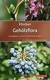 Fitschen - Gehölzflora: Ein Buch zum Bestimmen der in Mitteleuropa wild wachsenden und angepflanzten Bäume und Sträucher. Mit Knospen- und Früchteschlüssel (Quelle & Meyer Bestimmungsbücher) -