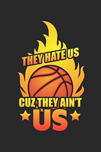 They Hate Us Cuz they Ain't US: Basketball Notizbuch liniert DIN A5 - 120 Seiten für Notizen, Zeichnungen, Formeln   Organizer Schreibheft Planer Tagebuch -