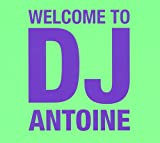 Songtexte von DJ Antoine - Welcome to DJ Antoine