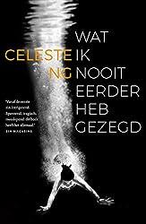 Wat ik nooit eerder heb gezegd (Dutch Edition)