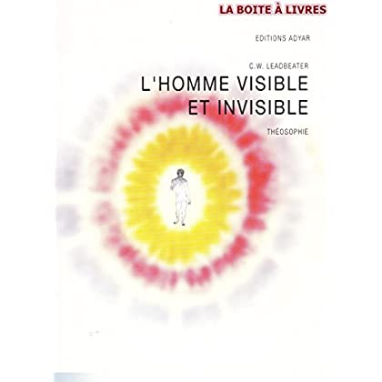 L'Homme Visible et Invisible Théosophie