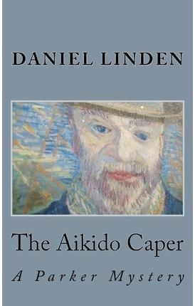 Linden, Daniel [ The Aikido Caper: A Parker Mystery ] [ THE AIKIDO CAPER: A PARKER MYSTERY ] Apr - 2012 { Paperback }