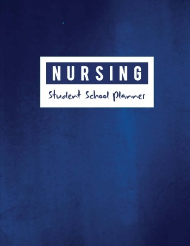 Student Nursing School Planner: Medical Nurse Student Organized, Childcare Tracker, Organizer and Calendar, Yearly, Monthly, Weekly, Yearly Goal, Diary School Journal (July 2018 - June 2019)