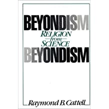 Beyondism: Religion from Science by Raymond B. Cattell (1987-09-22)