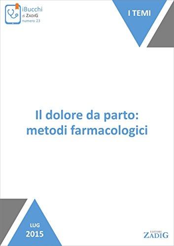 Il dolore da parto: metodi farmacologici (Italian Edition)