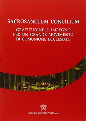 Sacrosanctum Concilium. Gratitudine e impegno per un grande movimento di comunione ecclesiale