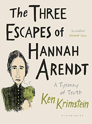 The Three Escapes of Hannah Arendt: A Tyranny of Truth por Ken Krimstein