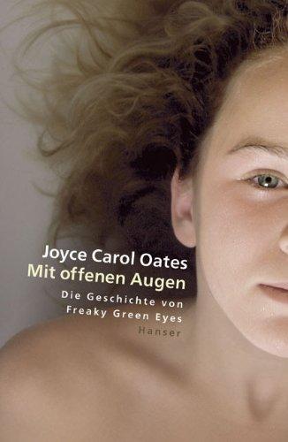 Preisvergleich Produktbild Mit offenen Augen: Die Geschichte von Freaky Green Eyes