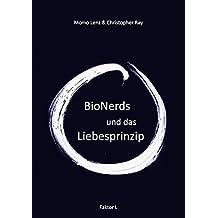 Faktor-L * BioNerds und das Liebesprinzip