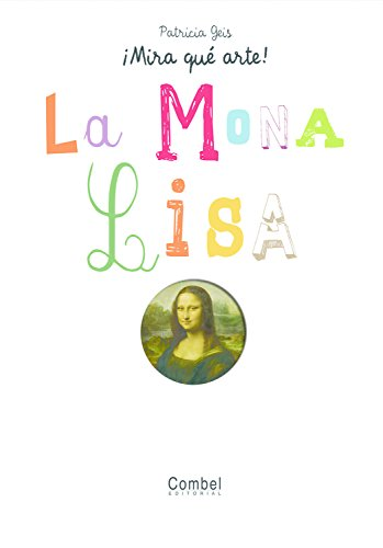 La Mona Lisa (Mira Que Arte!/ Look What An Art!)