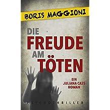 Juliana Cass – Die Freude am Töten: Psychothriller