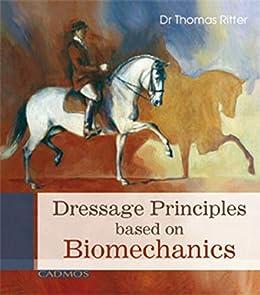 Dressage Principles based on Biomechanics (Horses) (English Edition) von [Ritter, Dr Thomas]