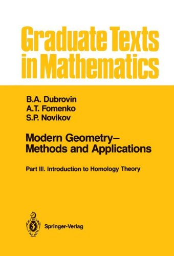 Modern Geometry Methods and Applications: Part III: Introduction to Homology Theory (Graduate Texts in Mathematics)