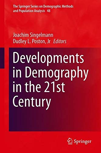 Developments in Demography in the 21st Century (The Springer Series on Demographic Methods and Population Analysis, Band 48)