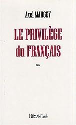 Le privilège du français : La bataille du français en France, au Qébec et dans le monde