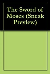 The Sword of Moses (Sneak Preview)